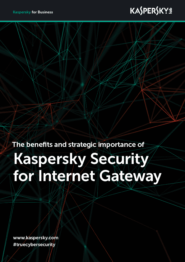 LAS VENTAJAS E IMPORTANCIA ESTRATÉGICA DE KASPERSKY SECURITY FOR INTERNET GATEWAY